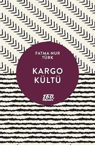 Fatma Nur Türk ilk kitabı Kargo Kültü'yle 160. Kilometre'de.