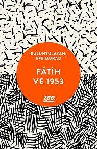 160. Kilometre'de yeni: Fâtih ve 1953 | Buluntulayan: Efe Murad